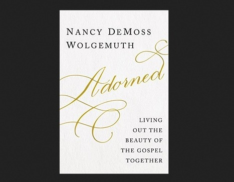 Adorned Living Out The Beauty Of Gospel Together 12