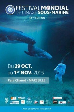 Marseille : 42e Festival Mondial de l'Image Sous-Marine du 29 octobre au 1er novembre | Odyssea : Escales patrimoine phare de la Méditerranée | Scoop.it