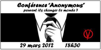 Conférence «Anonymous» : Peuvent ils changer le monde ? Le 29 mars 2012 dès 18H30 à La Cantine Toulouse | La Cantine Toulouse | Scoop.it