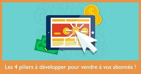 4 piliers à développer pour vendre en email marketing | Entrepreneurs du Web | Scoop.it
