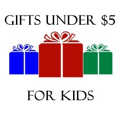 gifts under 5 dollars for kids - Christmas Gifts Under 5 Dollars