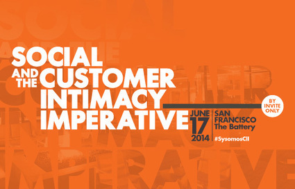 The Customer Intimacy Imperative: What You Need to Know - Sysomos Blog | Digital-News on Scoop.it today | Scoop.it