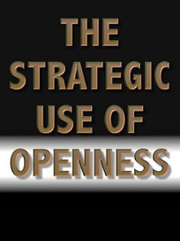 The Strategic/Tactical Use of Openness | The Transparent Society | Scoop.it