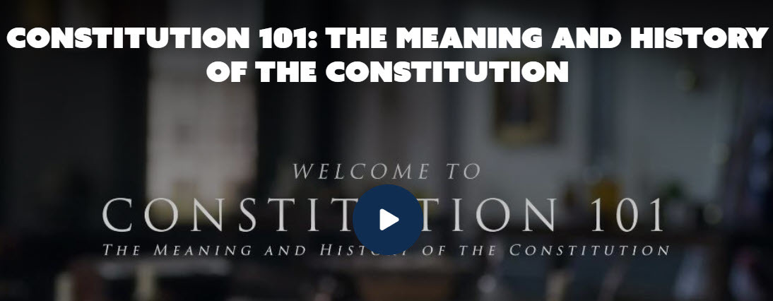 Constitution 101: The Meaning and History of the Constitution   Hillsdale College Online Courses   INTELLIGENT WORLD TODAY