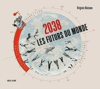 2038 : les futurs du monde par Virginie Raisson | Géographie : les dernières nouvelles de la toile. | Scoop.it