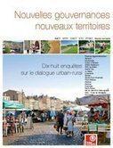 Nouveaux territoires, nouvelle gouvernance : 18 enquêtes sur le dialogue urbain-rural | Coopération, libre et innovation sociale ouverte | Scoop.it