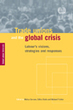 Trade Unions and the Global Crisis: Labour's Visions, Strategies and Responses | Psicología desde otra onda | Scoop.it