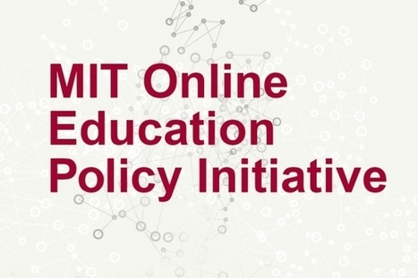 MIT creates new Online Education Policy Initiative   Flexible Learning and Teaching   Scoop.it
