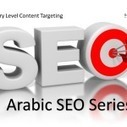 Arabic SEO Series: Country Level Content Targeting | Content Marketing & SEO | Scoop.it