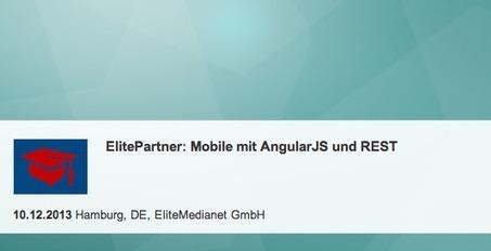 Video zu ElitePartner – Mobile mit AngularJS und REST | JavaScript in Unternehmensanwendungen | Scoop.it