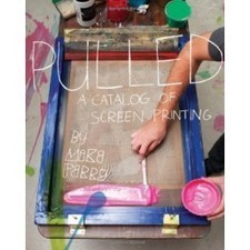 Pulled: A Catalog of Screen Printing by Mike Perry 9781568989433 | Screen printing | Scoop.it
