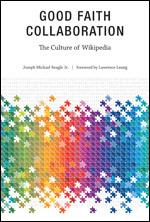 Good Faith Collaboration: The Culture of Wikipedia | Conciencia Colectiva | Scoop.it
