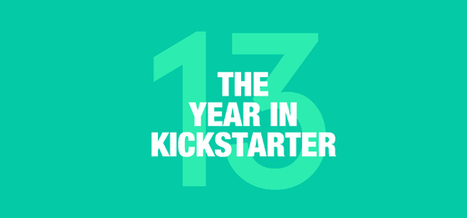Crowdfunding : en 2013, Kickstarter atteint des sommets | Chuchoteuse d'Alternatives | Scoop.it