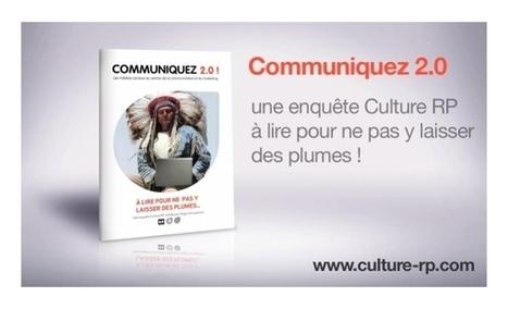 Culture RP » Enquête: Communiquez 2.0! | Quand la communication passe au web | Scoop.it