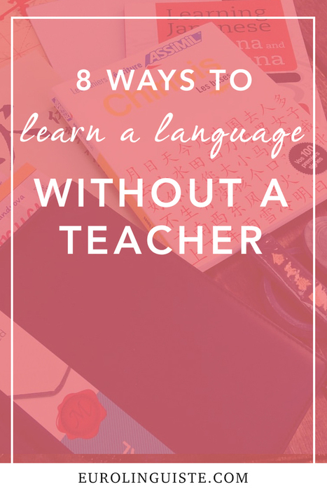 8 Ways to Learn a Language Without a Teacher | Angelika's German Magazine | Scoop.it