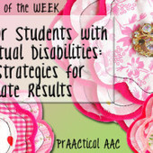 AAC for Students with Intellectual Disabilities: Basic Strategies for Immediate Results | Beginning Communicators | Scoop.it