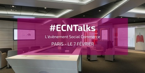 Découvrez les 5 facettes du Social Commerce lors du #ECNTalks | SocialMedia & Social Networking | Scoop.it