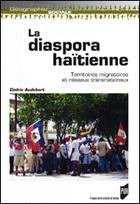 La diaspora haïtienne Territoires migratoires et réseaux transnationaux Cédric Audebert | Les mobilités spatiales | Scoop.it