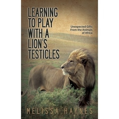 Learning to Play With a Lion's Testicles | Learning, Learning Technologies & Infographics - Interest Piques | Scoop.it