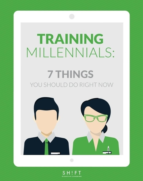 Training Millennials: 7 Things You Should Do Right Now | Learning Organizations | Scoop.it