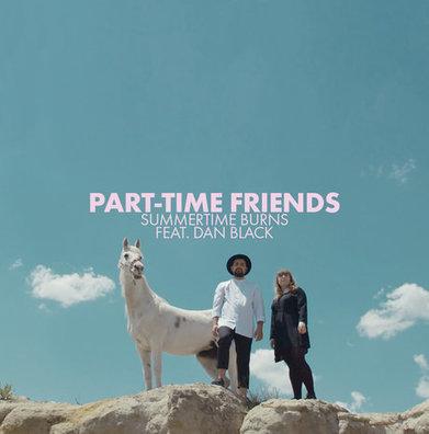Découverte: Part-Time Friends, le clip de Summertime Burns feat Dan Black ! - Cotentin webradio actu buzz jeux video musique electro  webradio en live ! | cotentin webradio webradio: Hits,clips and News Music | Scoop.it