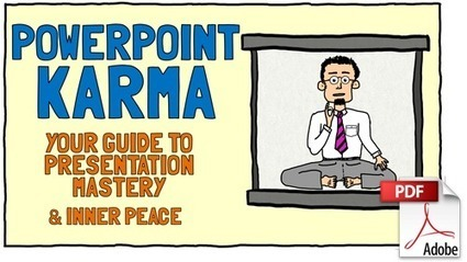 PowerPoint Karma: your guide to presentation mastery & inner peace | Digital Presentations in Education | Scoop.it