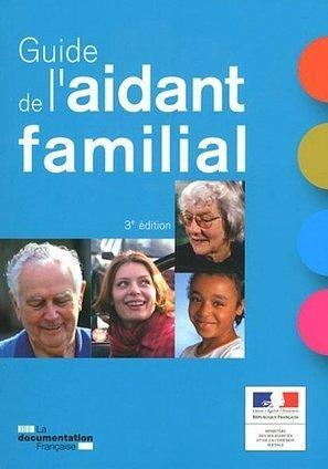 Télécharger Le guide de l'aidant familial (3e édition) | Silver Economie | Scoop.it