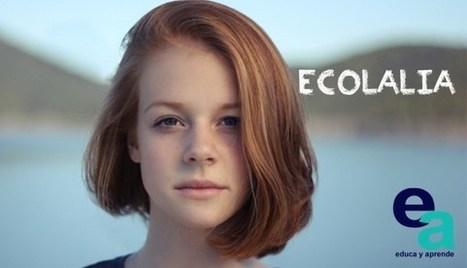 ¿Qué es la ecolalia?   Dificultades del aprendizaje   Scoop.it