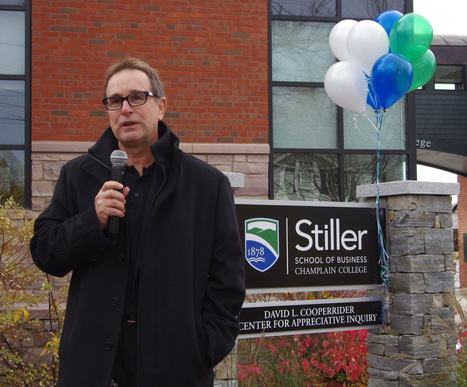 Stiller Family Foundation Makes $1M Gift to Champlain College's David L. Cooperrider Center For Appreciative Inquiry | Business as an Agent of World Benefit | Scoop.it