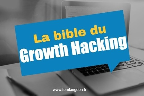 La bible du Growth Hacking | News Tech | Scoop.it