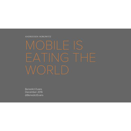 Mobile is eating the world by Benedict Evans | Things to come | Scoop.it