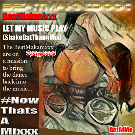 BeatMakanixxx LetMyMusicPlay (ShakeDatThangMix) on BandLab.com (new platform for the musician in you...) | GetAtMe | Scoop.it