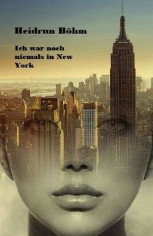 'Ich war noch niemals in New York' von Heidrun Böhm | eBook-Sonar | Scoop.it