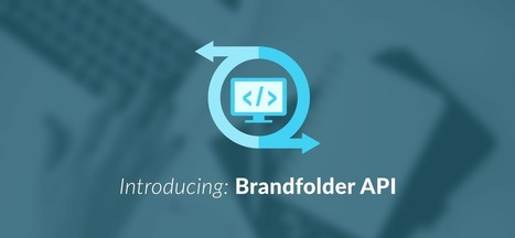 Introducing the Brandfolder API: Expand Your Marketing Horizons via Asset API | API Magazine | Scoop.it