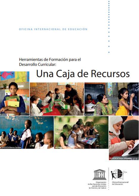 Herramientas de formación para el desarrollo curricular: Una caja de recursos [UNESCO] | veillepédagogique | Scoop.it
