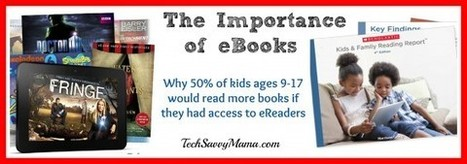 Importance of eBooks: Research demonstrates they motivate kids to read | Tech Savvy Mama | The Digital Professor | Scoop.it