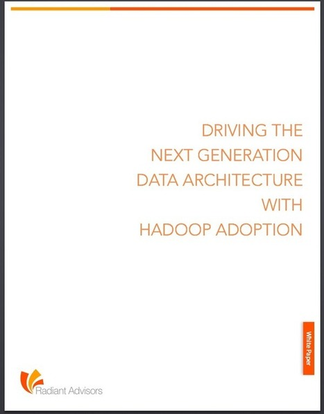 Driving the Next Generation Data Architecture with HADOOP | Enterprise Architecture ◭ Solution Architecture | Scoop.it