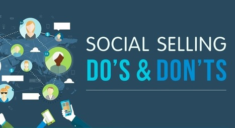 Social Selling: Do's And Don'ts | Digital Information World | The Social Touch | Scoop.it