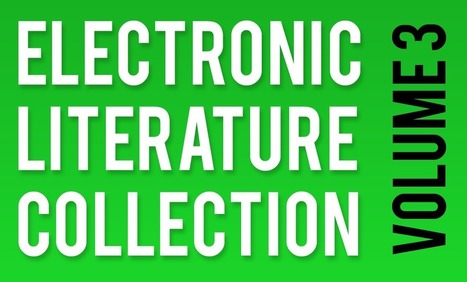 Electronic Literature Collection - Volume 3 | Netzliteratur | Scoop.it