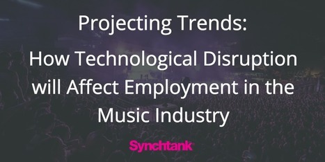 Projecting Trends: How Technological Disruption Will Affect Employment in the Music Industry   audio branding   Scoop.it
