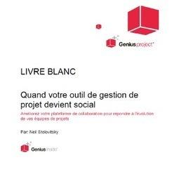 Quand votre outil de gestion de projet devient social – livre blanc | Time to Learn | Scoop.it