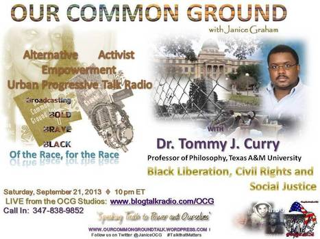 OUR COMMON GROUND Voice Dr. Tommy J. Curry   OUR COMMON GROUND Guest Profiles   Scoop.it