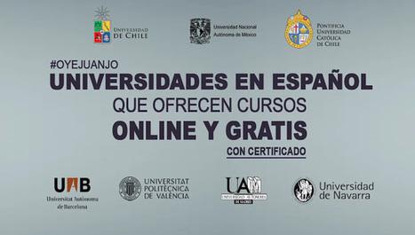 Universidades en español que dictan cursos online gratis (con certificado) - Oye Juanjo! | Asistencia Virtual PR | Scoop.it