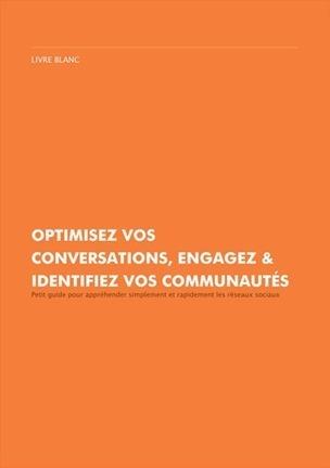 Optimisez vos Conversations, Engagez & Identifiez vos communautés | Les Livres Blancs d'un webmaster éditorial | Scoop.it