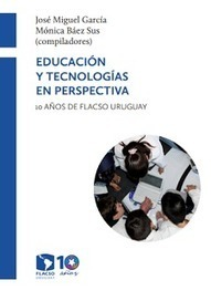 Libro Educación y Tecnologías en Perspectiva, disponible para descarga en PDF | EDUCACIÓN en Puerto TIC | Scoop.it