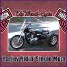 Harley Ridin' Single Mom