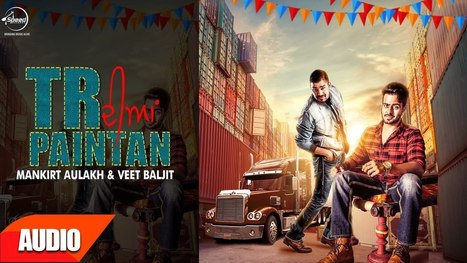 TR Diyan Pantan Lyrics – Mankirt Aulakh | Veet Baljit - Latest Hindi Lyrics | Lyrics | Scoop.it