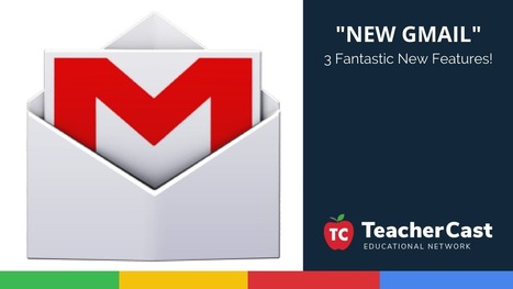 Three Fantastic Features of the New Gmail Desktop Application via TeacherCast | iGeneration - 21st Century Education (Pedagogy & Digital Innovation) | Scoop.it