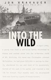 Into the Wild, by Jon Krakauer, | Creative Nonfiction : best titles for teens | Scoop.it