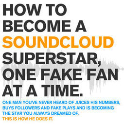 How to Become a SoundCloud Superstar, One Fake Fan at a Time | Music Industry News | Scoop.it